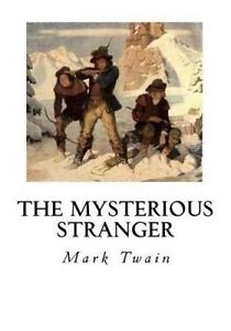 The Mysterious Stranger: And Other Stories -Paperback