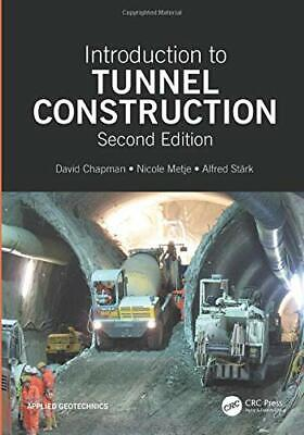 Introduction to Tunnel Construction (Applied Geotechnics) by Chapman, David|M…