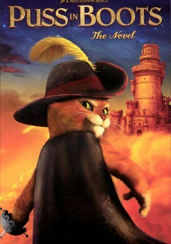 Puss in Boots: The Novel (Puss in Boots Film Tie in) By Dreamworks Animation