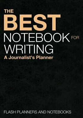 The Best Notebook for Writing: A Journalist's Planner by Notebooks (The Best Notebooks For Writing)