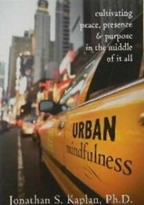 URBAN  MINDFULNESS--Cultivating peace, and purpose.