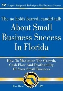 The No Holds Barred Candid Talk about Small Business Success in  by Henn Cpa Dan