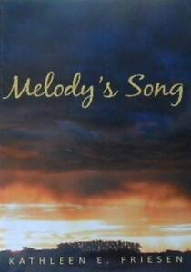 MELODY'S  SONG--Kathleen Friesen--Free Shipping in B.C.
