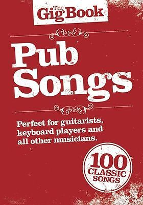 The Gig Book Pub Songs Learn to Play Piano Guitar Lyrics Music Book