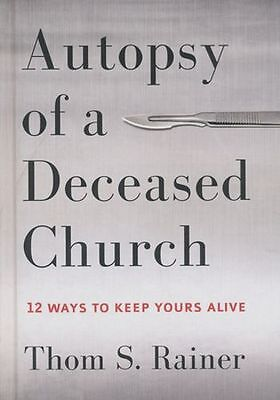 Autopsy of a Deceased Church: 12 Ways to Keep Yours Alive on Rummage