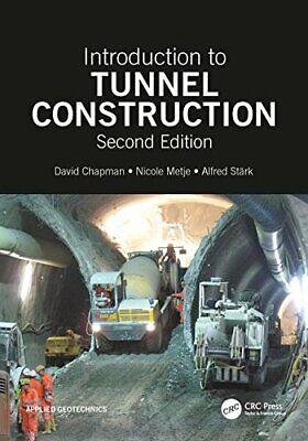 Introduction to Tunnel Construction, Second Edi, Chapman, Metje, St PB**