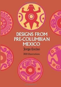 Designs from Pre-Columbian Mexico (Dover Pictorial Archive), 0486227944, New Boo