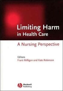 Limiting Harm in Health Care: A Nursing Perspective, Frank Milligan