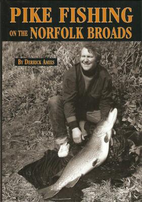 PIKE FISHING ON THE NORFOLK BROADS - HARDBACK