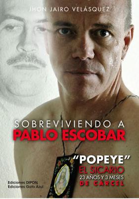 Sobreviviendo A Pablo Escobar - Jhon Jairo Velasquez + 23 Libros Digital PDF