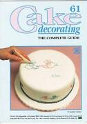 Cake Decorating The Complete Guide