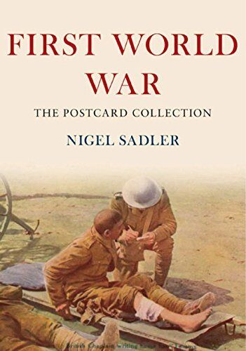 First World War The Postcard Collection