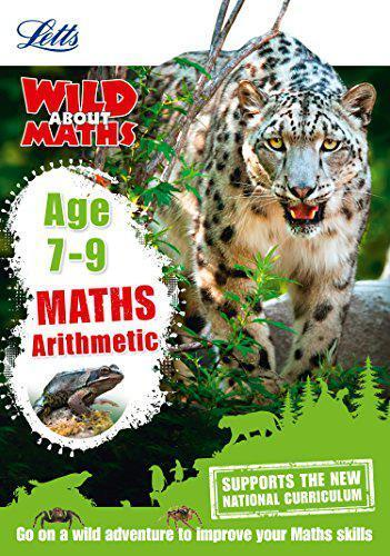 Maths - Arithmetic Age 7-9 (Letts Wild About) by Letts KS2   Paperback Book   97