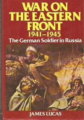 War On The Eastern Front 1941-1945   The German Soldier in