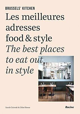 Brussels' Kitchen: The Best Places to Eat Out in Style by Cisinski, Roose (Best Places To Eat In Brussels)