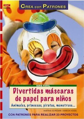 Divertidas máscaras de papel para niños (Cp Serie Papel (drac))