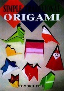 Simple traditional origami fuse tomoko paperback 4889960414 ebay image is loading simple traditional origami fuse tomoko paperback sciox Choice Image