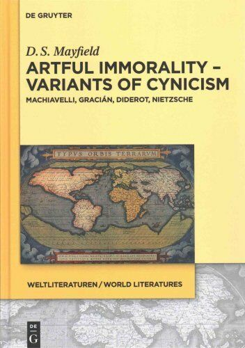 Artful Immorality - Variants of Cynicism: Machiavelli, Gracian, Diderot,...
