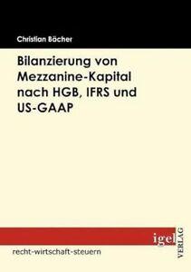 Bilanzierung von Mezzanine-Kapital nach HGB IFRS und US-GAAP Bcher 9783868150940