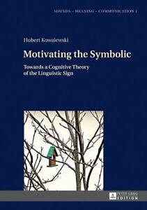 Sounds - Meaning - Communication Ser  Landmarks in Phonetics, Phonology and  Cognitive Linguistics: Motivating the Symbolic : Towards a Cognitive