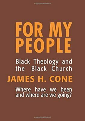 For My People : Black Theology and the Black Church