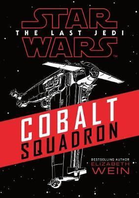 Star Wars: Cobalt Squadron (Star Wars the Last Jedi), Wein, Elizabeth, New, Book