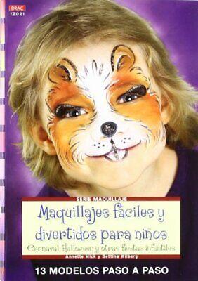 Maquillajes fáciles y divertidos para niños: Carnaval, Halloween y y otras fies ()