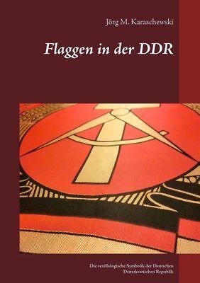 Flaggen in der DDR  (2015, Taschenbuch) Fahne SED Vopo Volksmarine Volksarmee