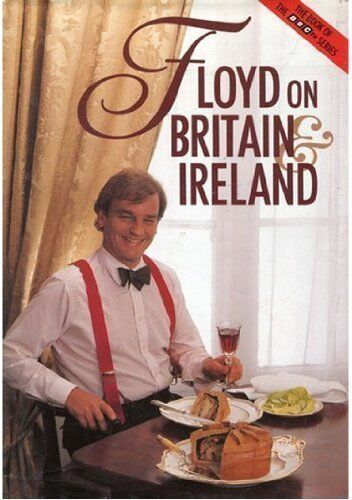 Floyd on Britain and Ireland,Keith Floyd