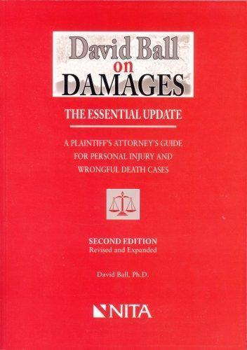 David Ball on Damages: A Plaintiff's Attorney's Guide to Personal Injury and Wro 1