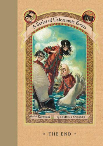 The End (a Series Of Unfortunate Events, Book 13) By Lemony Snicket