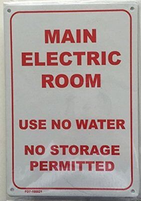 Main Electric Room -use No Water- No Storage Permitted Sign White 7x10-ref-am