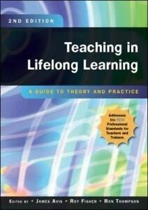 Teaching in Lifelong Learning: A Guide to Theory and Practice,