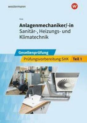 Anlagenmechaniker/-in Sanitär-, Heizungs- und Klimatechnik | Thomas Holz | Buch