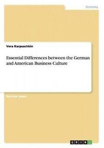 Essential Differences Between German American Business Cu by Karpuschkin Vera