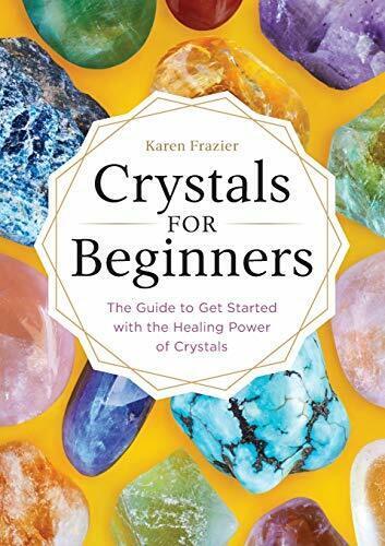 Crystals for Beginners Paperback Karen Frazier Rocks & Miner