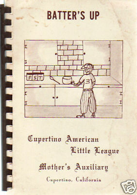 Cupertino Ca 1972 Vintage  Batters Up Cook Book  Little League Mothers  Local