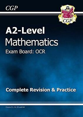 A2 Level Maths OCR Complete Revision & Practice, CGP Books, Very Good, Paperback