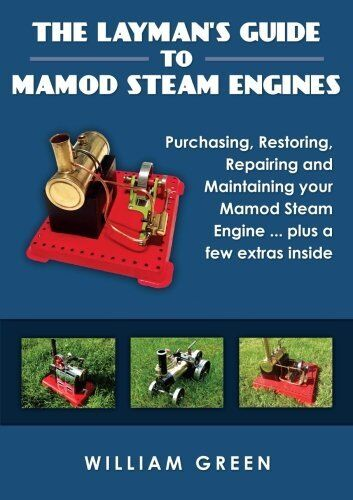 NEW The Layman's Guide To Mamod Steam Engines (Black & White) by William Green