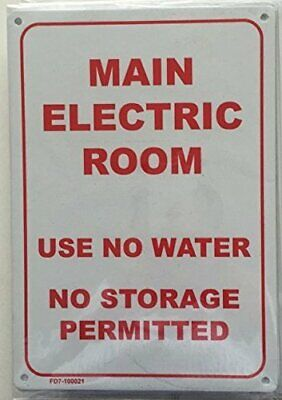 Main Electric Room -use No Water- No Storage Permitted Sign White 7x10 -ref1020