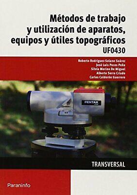 Métodos De Trabajo Y Utilización De Aparatos, Equipos Y Útiles Topográficos. UF