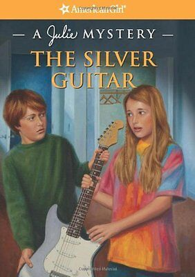 The Silver Guitar  A Julie Mystery  American Girl Beforever Mysteries  By Kathry