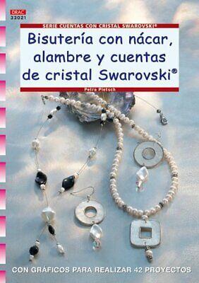 Serie Swarovski nº 21. BISUTERÍA CON NÁCAR, ALAMBRE Y CUENTAS DE CRISTAL...