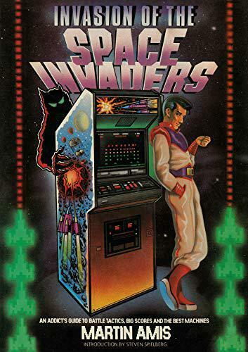 Invasion Von The Space Invaders: An Addict's Guide To Battle Tactics, Big Scores