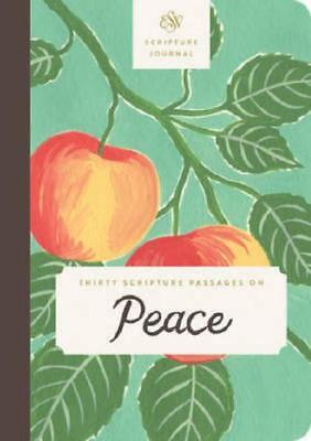 ESV Scripture Journal (Thirty Scripture Passages on Peace) by Crossway Bibles...