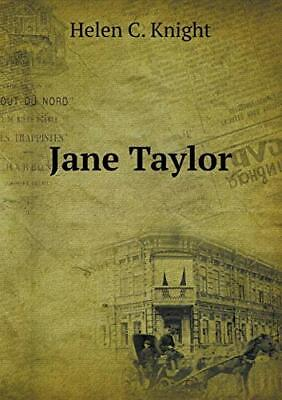Jane Taylor.by Knight, C.  New 9785518521612 Fast Free Shipping.#