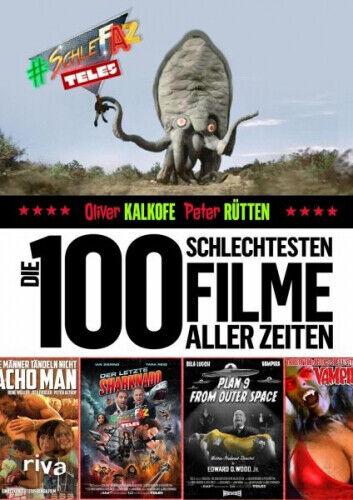Die 100 schlechtesten Filme aller Zeiten von Oliver Kalkofe; Peter Rütten (Buch)