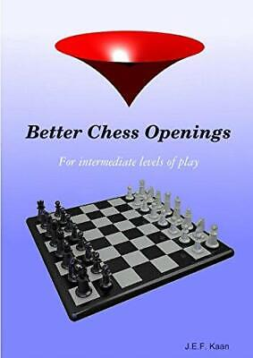 Better Chess Openings by Kaan, Jef  New 9781326180775 Fast Free