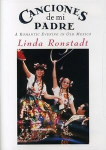 Linda Ronstadt: Canciones De Mi Padre - A Romantic Evening in Old Mexi [DVD New]