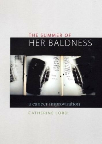 The Summer of Her Baldness: A Cancer Improvisation (Constructs Series) Lord, Cat